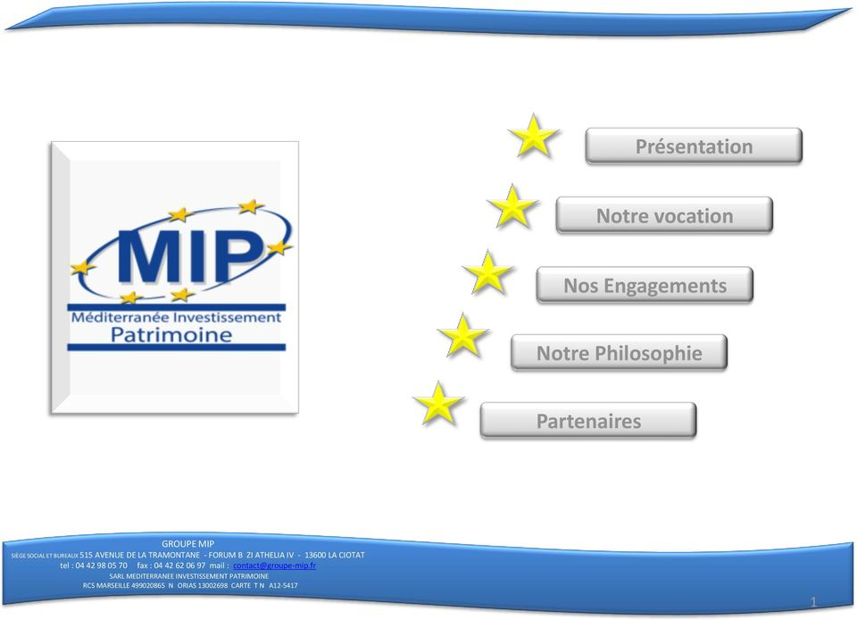 CIOTAT tel : 04 42 98 05 70 fax : 04 42 62 06 97 mail : contact@groupe-mip.
