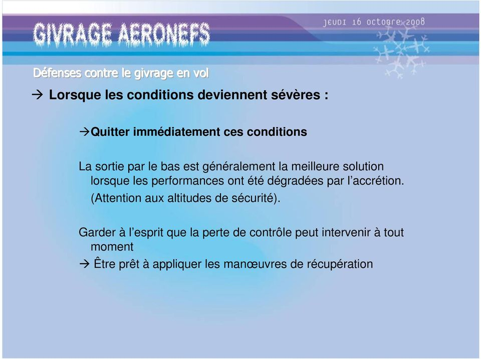 dégradées par l accrétion. (Attention aux altitudes de sécurité).