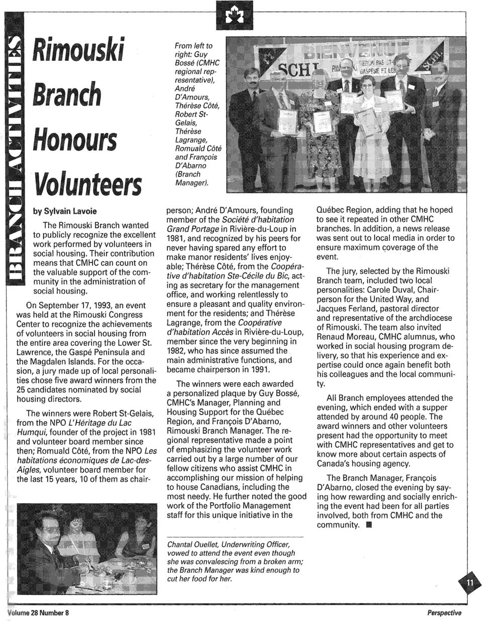 On September 17, 1993, an event was held at the Rimouski Congress Center to recognize the achievements of volunteers in social housing from the entire area covering the Lower St.