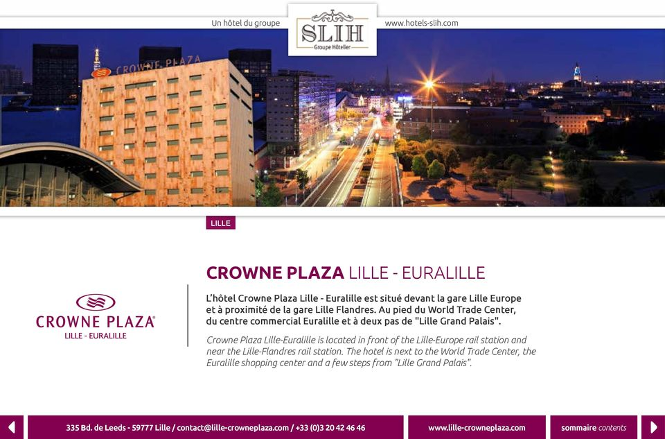 Crowne Plaza Lille-Euralille is located in front of the Lille-Europe rail station and near the Lille-Flandres rail station.