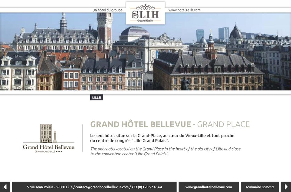 The only hotel located on the Grand Place in the heart of the old city of Lille and close to the
