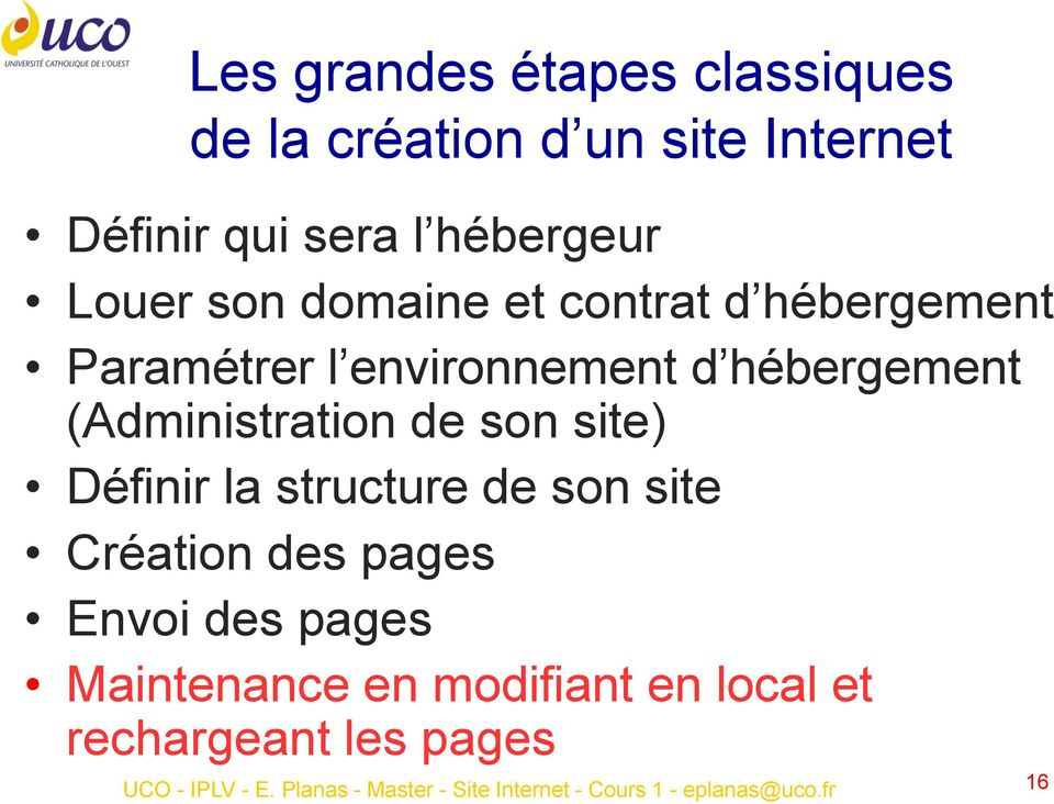 Définir la structure de son site Création des pages Envoi des pages Maintenance en modifiant en local