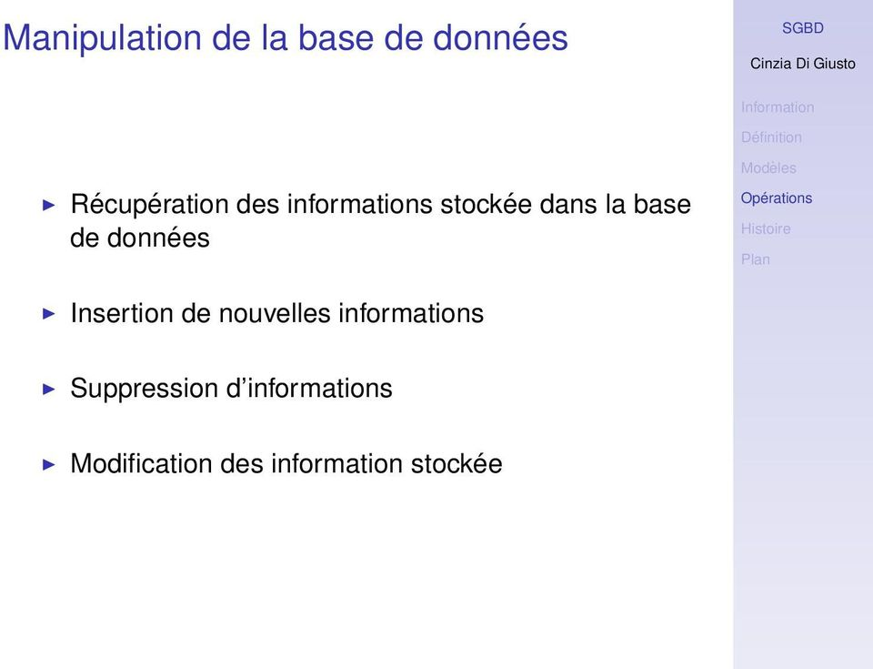 Insertion de nouvelles informations Suppression