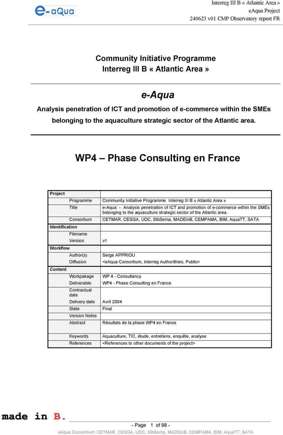 WP4 Phase Consulting en France Project Programme Community Initiative Programme Interreg III B «Atlantic Area» Title Identification Workflow Content Consortium Filename Version Author(s) Diffusion
