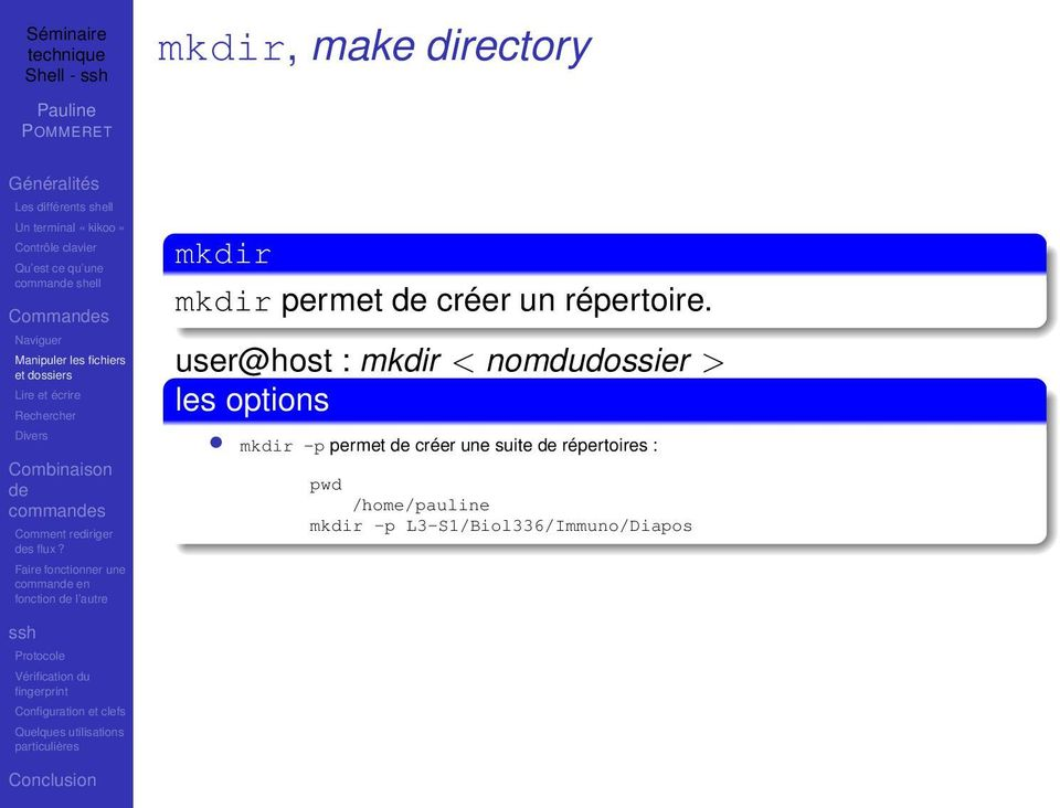 user@host : mkdir < nomdudossier > les options mkdir -p permet