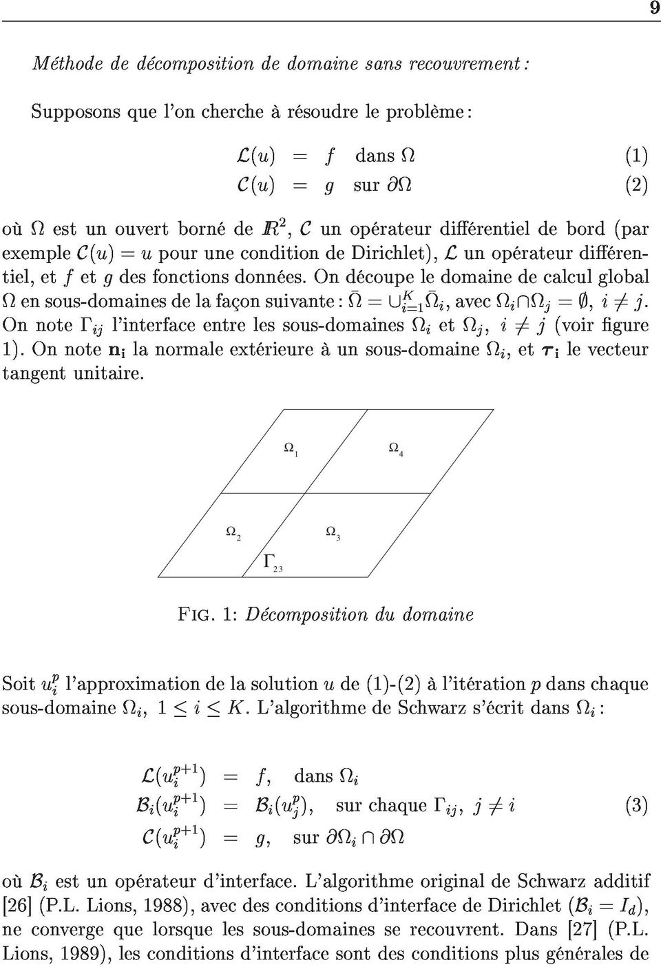 Onnote ijl'interfaceentrelessous-domainesietj;i6=j(voirgure tangentunitaire. 1).Onnotenilanormaleextérieureàunsous-domainei,etilevecteur Ω Ω 1 4 Fig.1:Décompositiondudomaine Ω Ω 2 3 sous-domainei;1ik.