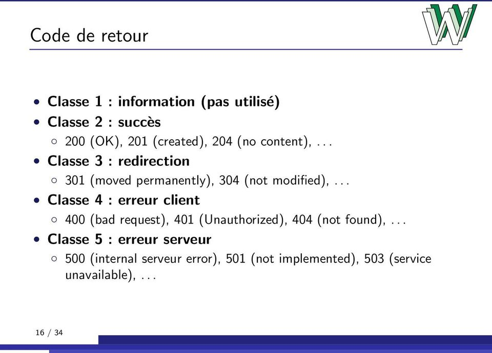 .. Classe 4 : erreur client 400 (bad request), 401 (Unauthorized), 404 (not found),.