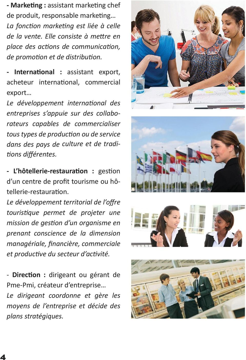 - International : assistant export, acheteur international, commercial export Le développement international des entreprises s appuie sur des collaborateurs capables de commercialiser tous types de