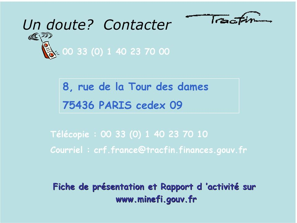 dames 75436 PARIS cedex 09 Télécopie : 00 33 (0) 1 40 23 70
