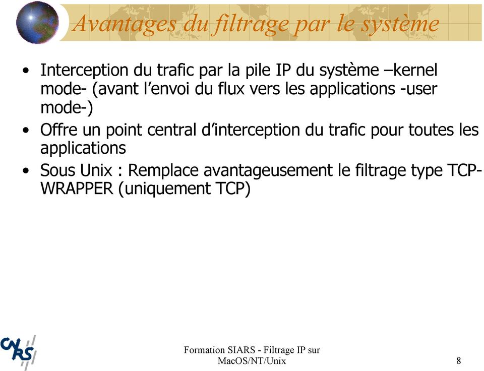 Offre un point central d interception du trafic pour toutes les applications Sous