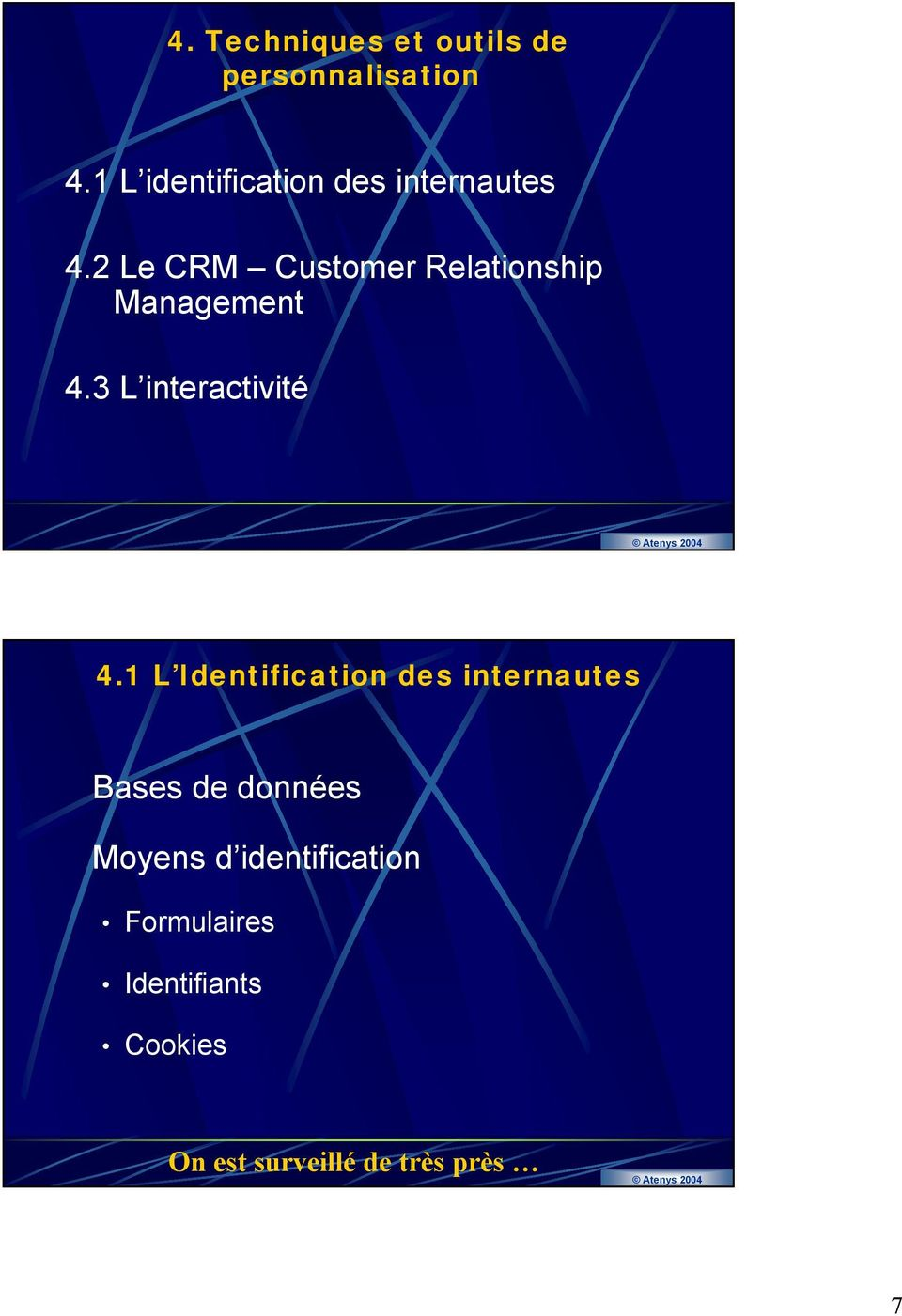 2 Le CRM Customer Relationship Management 4.3 L interactivité 4.