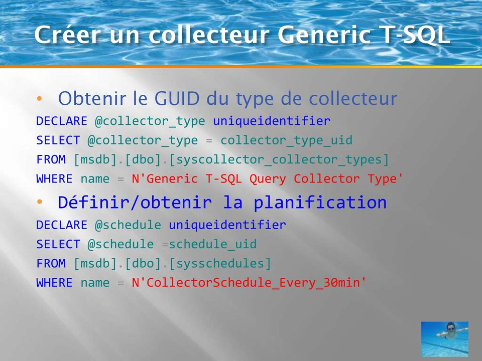 [syscollector_collector_types] WHERE name = N'Generic T-SQL Query Collector Type' Définir/obtenir la