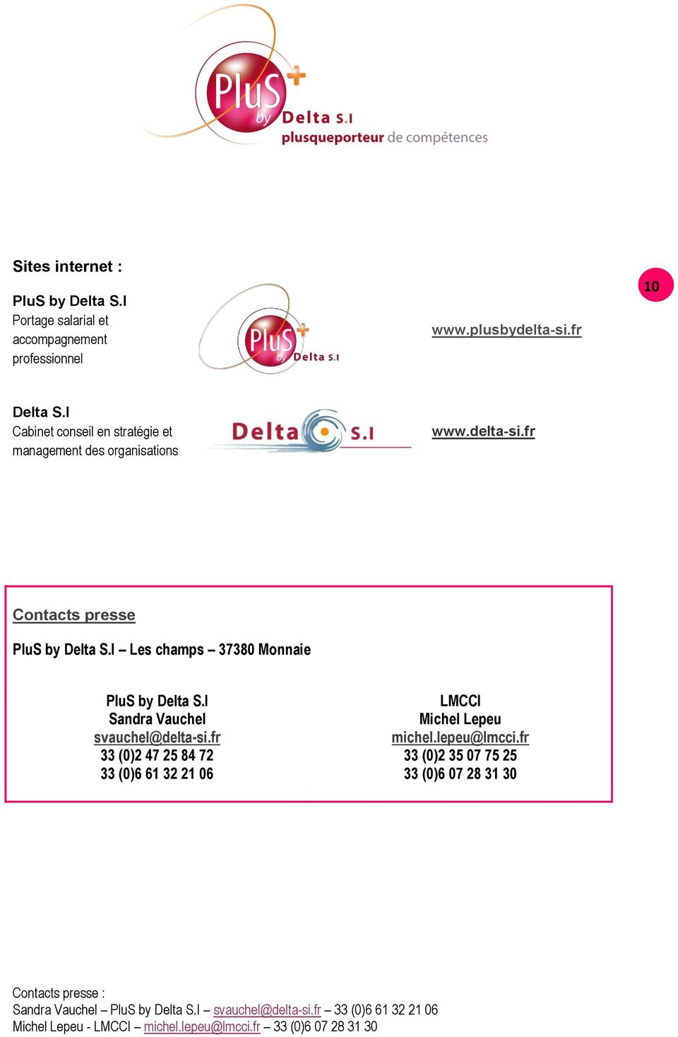 fr Contacts presse PluS by Delta S.I Les champs 37380 Monnaie PluS by Delta S.