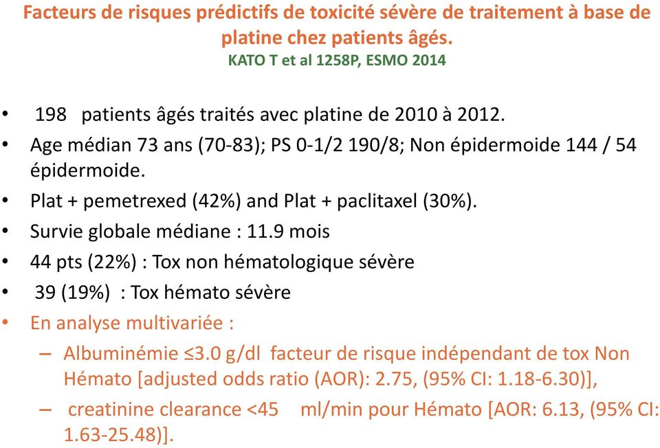 Plat + pemetrexed (42%) and Plat + paclitaxel (30%). Survie globale médiane : 11.