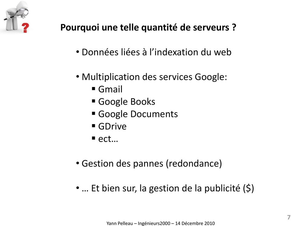 services Google: Gmail Google Books Google Documents GDrive