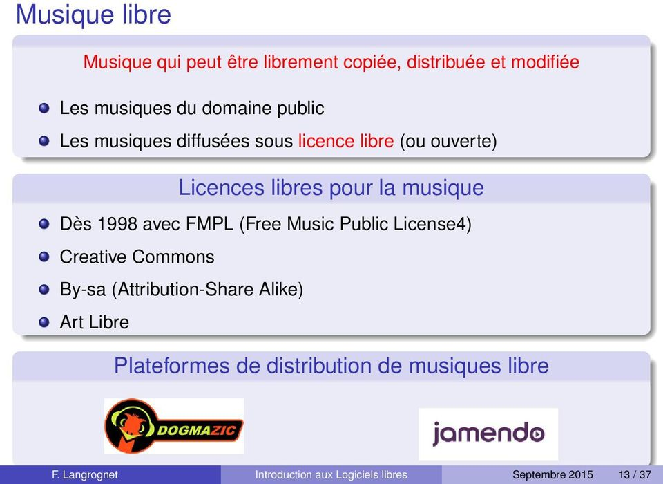 avec FMPL (Free Music Public License4) Creative Commons By-sa (Attribution-Share Alike) Art Libre