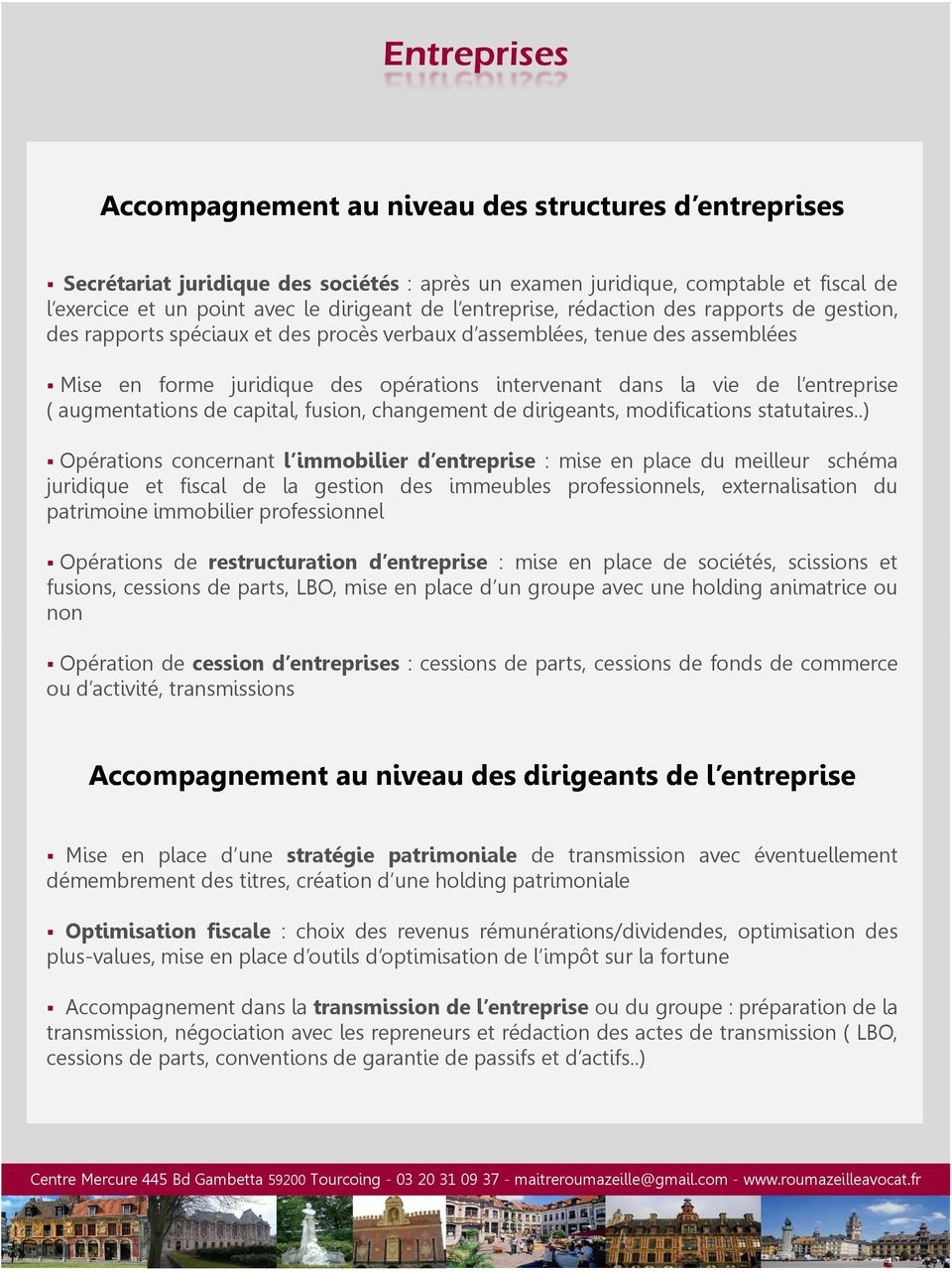entreprise ( augmentations de capital, fusion, changement de dirigeants, modifications statutaires.