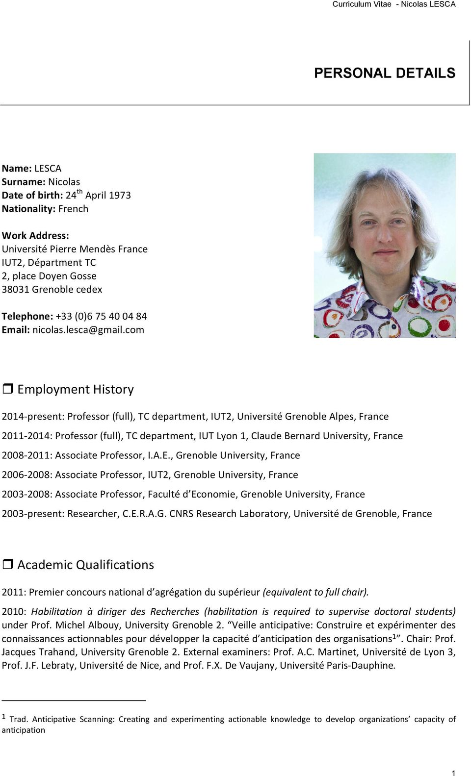 com EmploymentHistory 2014Vpresent:Professor(full),TCdepartment,IUT2,UniversitéGrenobleAlpes,France 2011V2014:Professor(full),TCdepartment,IUTLyon1,ClaudeBernardUniversity,France