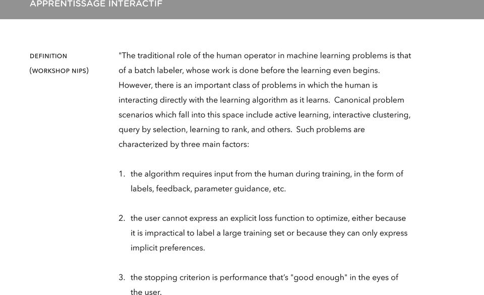 Canonical problem scenarios which fall into this space include active learning, interactive clustering, query by selection, learning to rank, and others.