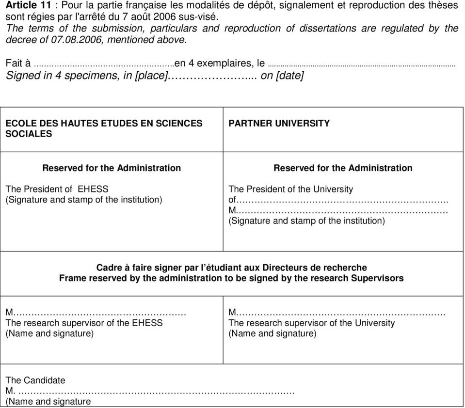 .. on [date] ECOLE DES HAUTES ETUDES EN SCIENCES SOCIALES PARTNER UNIVERSITY Reserved for the Administration The President of EHESS (Signature and stamp of the institution) Reserved for the