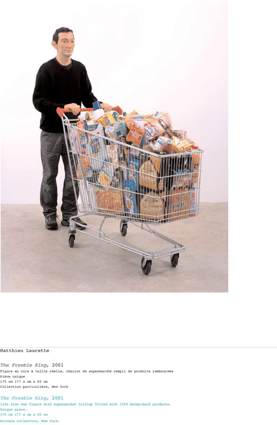 York The Freebie King, 2001 life size wax figure with supermarket trolley filled with