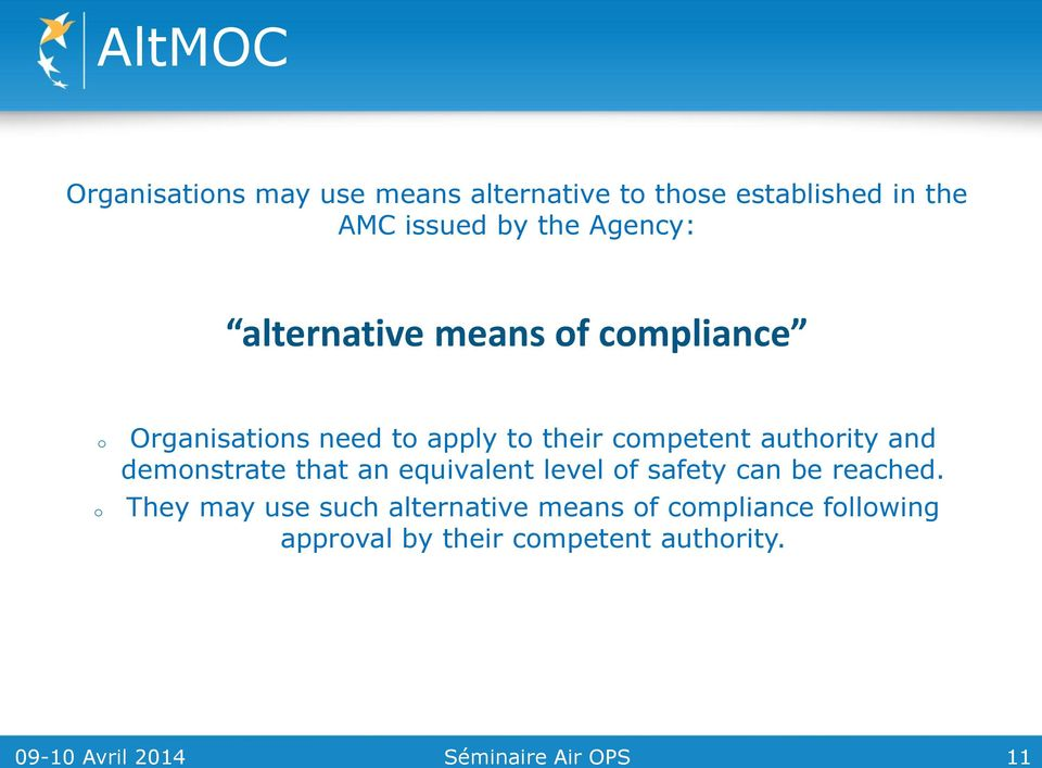 authority and demonstrate that an equivalent level of safety can be reached.