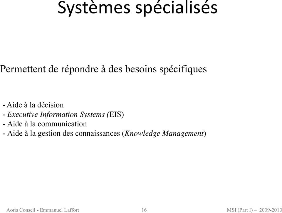 Information Systems (EIS) - Aide à la communication -