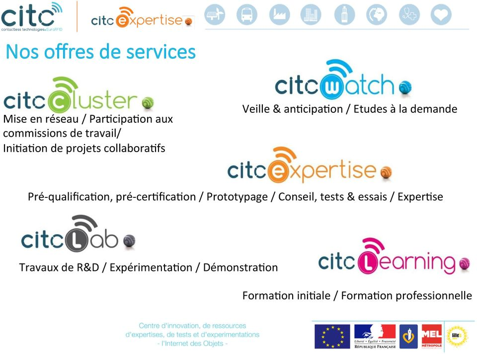 qualifica5on, pré- cer5fica5on / Prototypage / Conseil, tests & essais / Exper5se