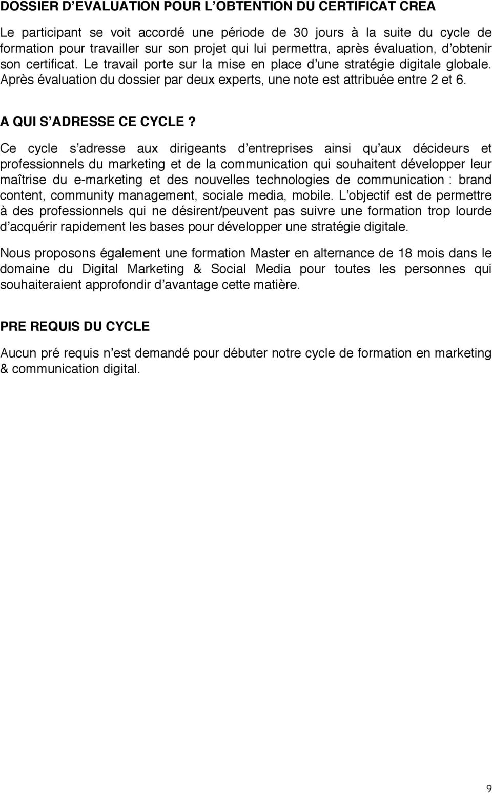A QUI S'ADRESSE CE CYCLE?