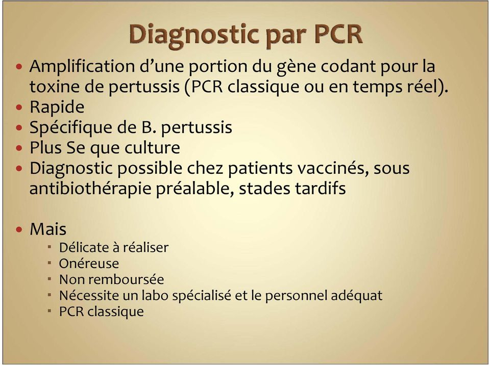pertussis Plus Se que culture Diagnostic possible chez patients vaccinés, sous