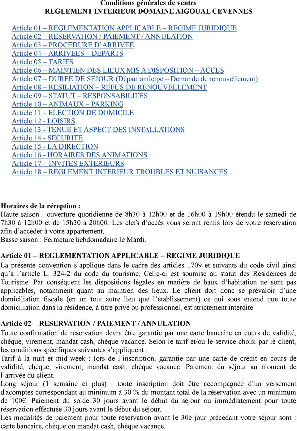RESILIATION REFUS DE RENOUVELLEMENT Article 09 STATUT RESPONSABILITES Article 10 ANIMAUX PARKING Article 11 ELECTION DE DOMICILE Article 12 - LOISIRS Article 13 - TENUE ET ASPECT DES INSTALLATIONS