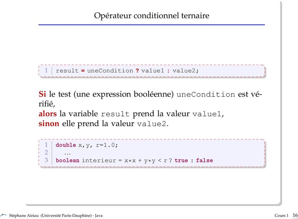 variable result prend la valeur value1, sinon elle prend la valeur value2.