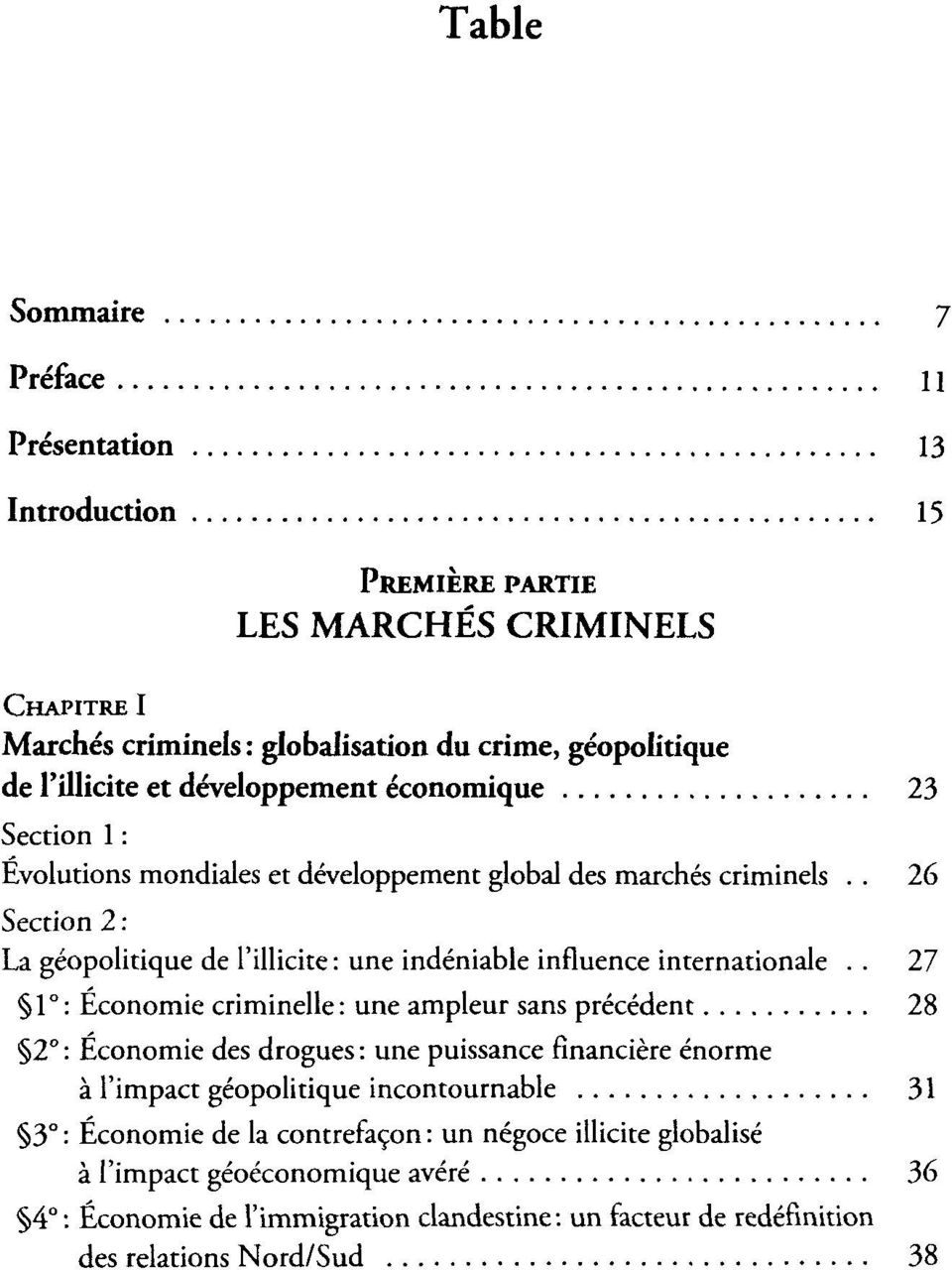 . 26 Section 2 : La géopolitique de l'illicite: une indéniable influence internationale.
