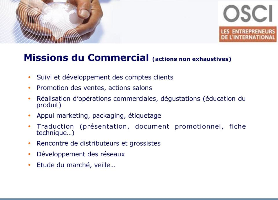 du produit) Appui marketing, packaging, étiquetage Traduction (présentation, document promotionnel,