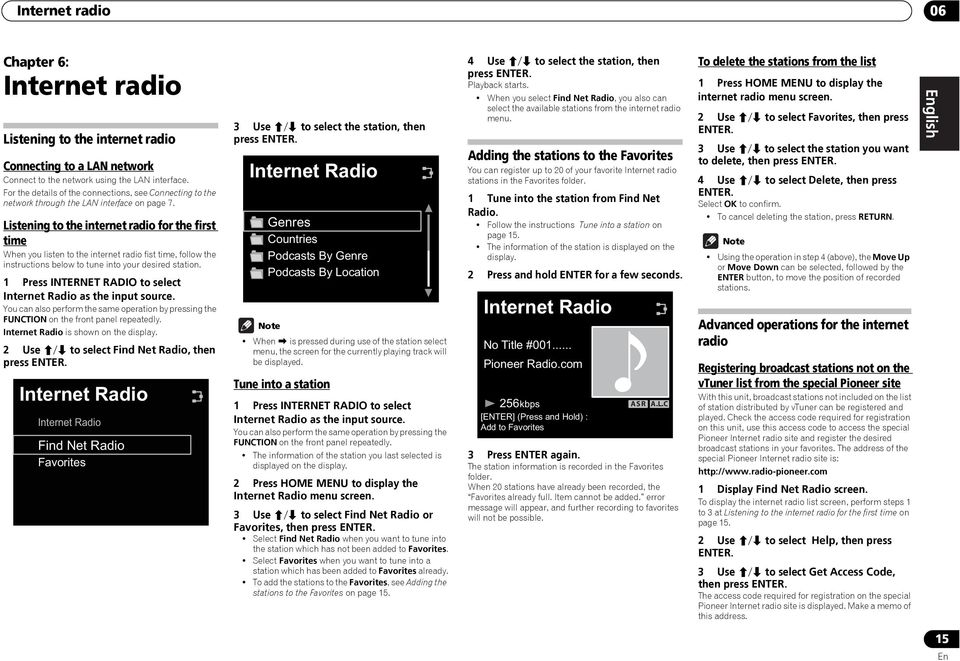 Listening to the internet radio for the first time When you listen to the internet radio fist time, follow the instructions below to tune into your desired station.