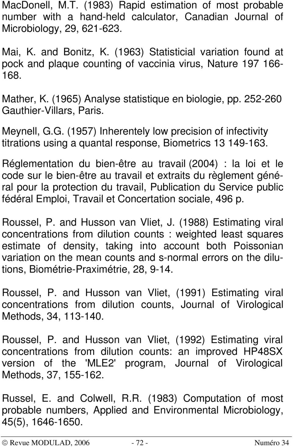 uther-Vllars, Pars. Meynell, G.G. (957) Inherentely low precson o nectvty ttratons usng a quantal response, Bometrcs 3 49-63.