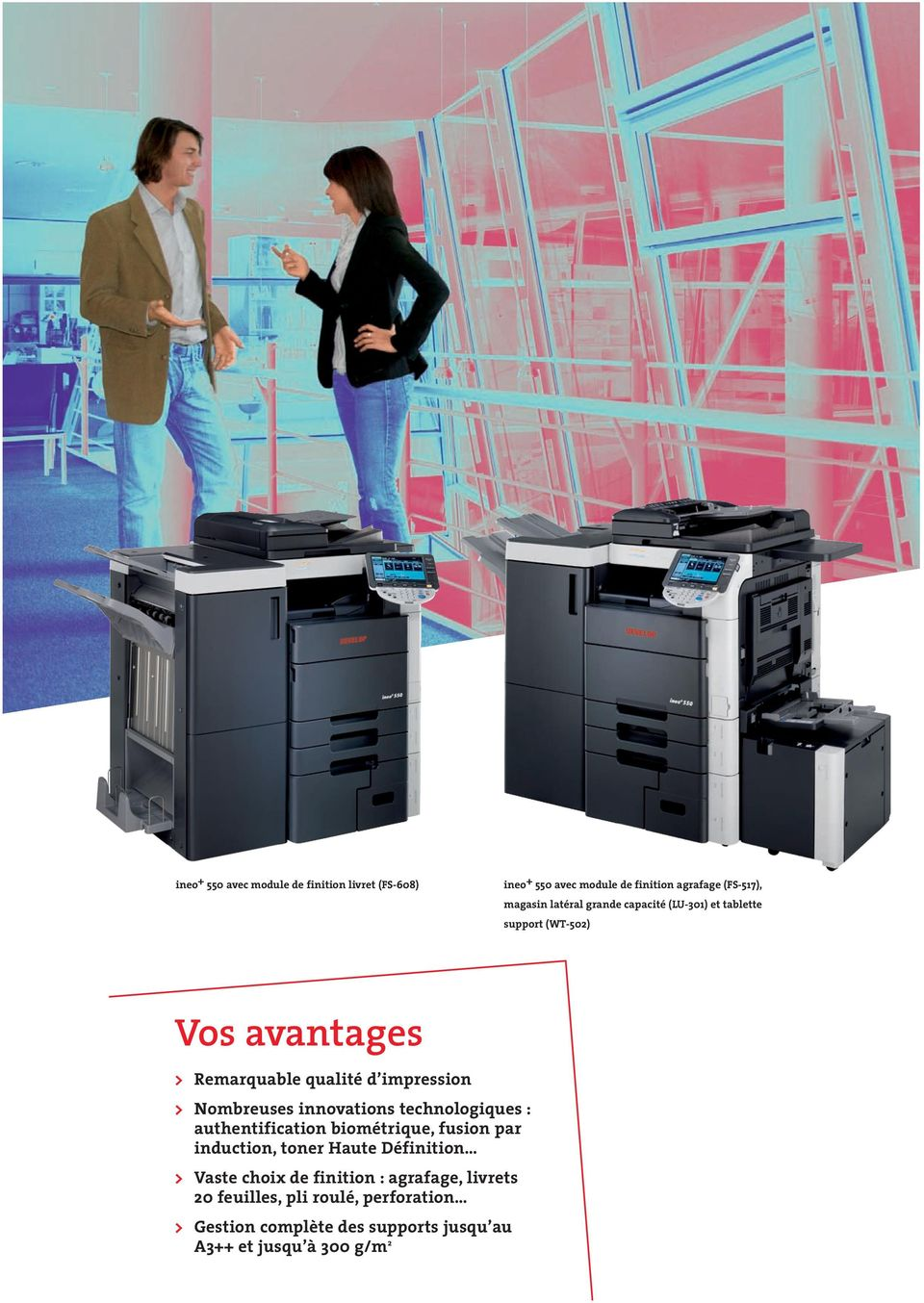 innovations technologiques : authentification biométrique, fusion par induction, toner Haute Définition > Vaste choix de