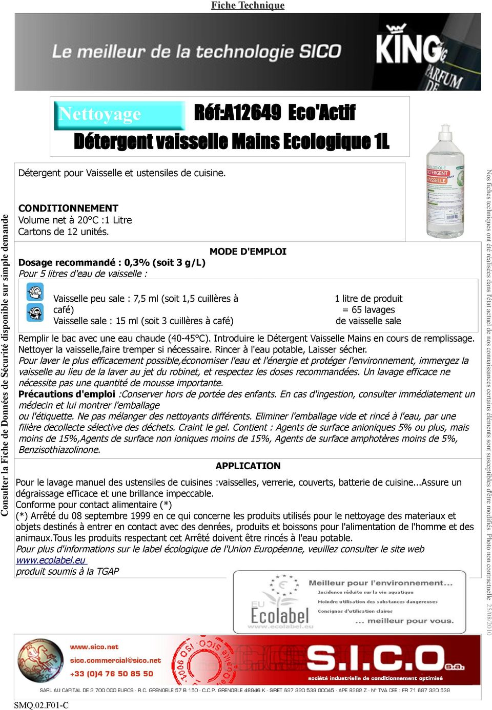 ustensiles de cuisine. CONDITIONNEMENT Volume net à 20 C :1 Litre Cartons de 12 unités.