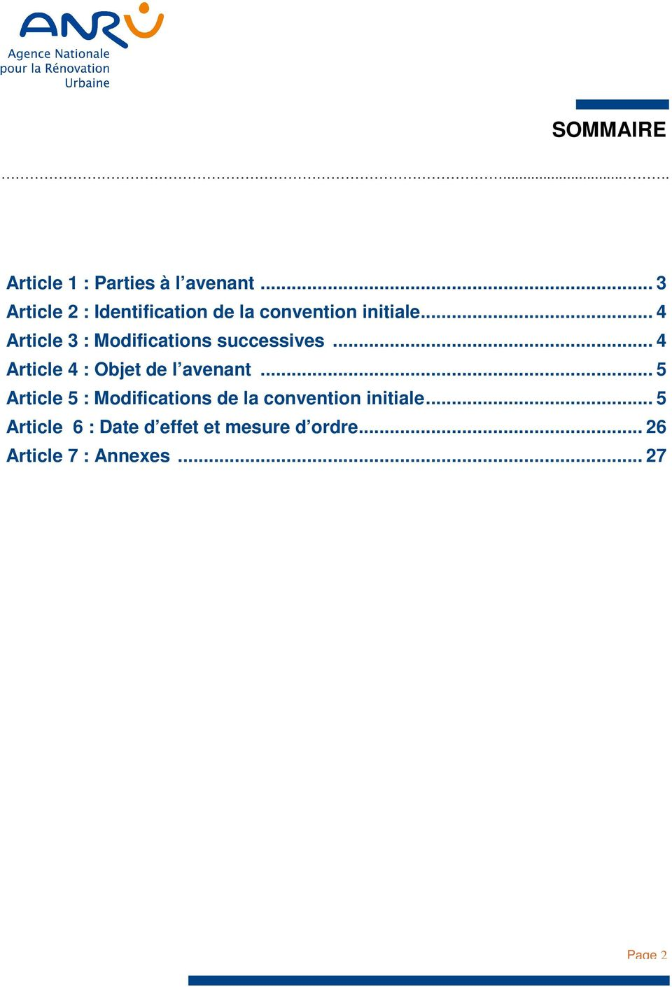 .. 4 Article 3 : Modifications successives... 4 Article 4 : Objet de l avenant.