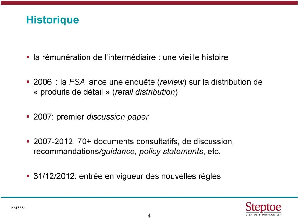 2007: premier discussion paper 2007-2012: 70+ documents consultatifs, de discussion,