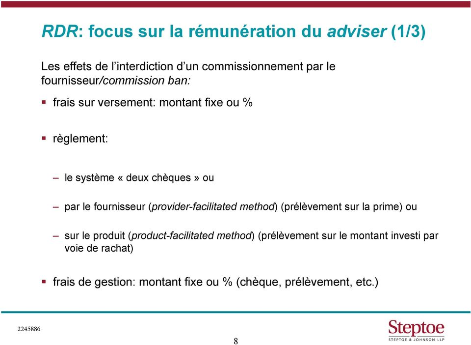 fournisseur (provider-facilitated method) (prélèvement sur la prime) ou sur le produit (product-facilitated