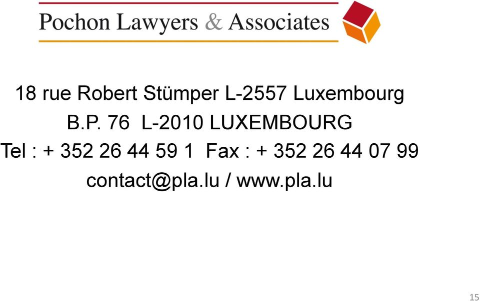 76 L-2010 LUXEMBOURG Tel : + 352 26