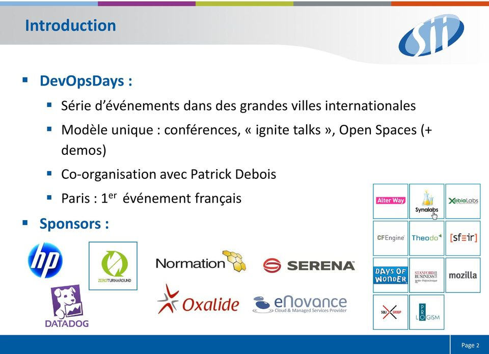 «ignite talks», Open Spaces (+ demos) Co-organisation avec