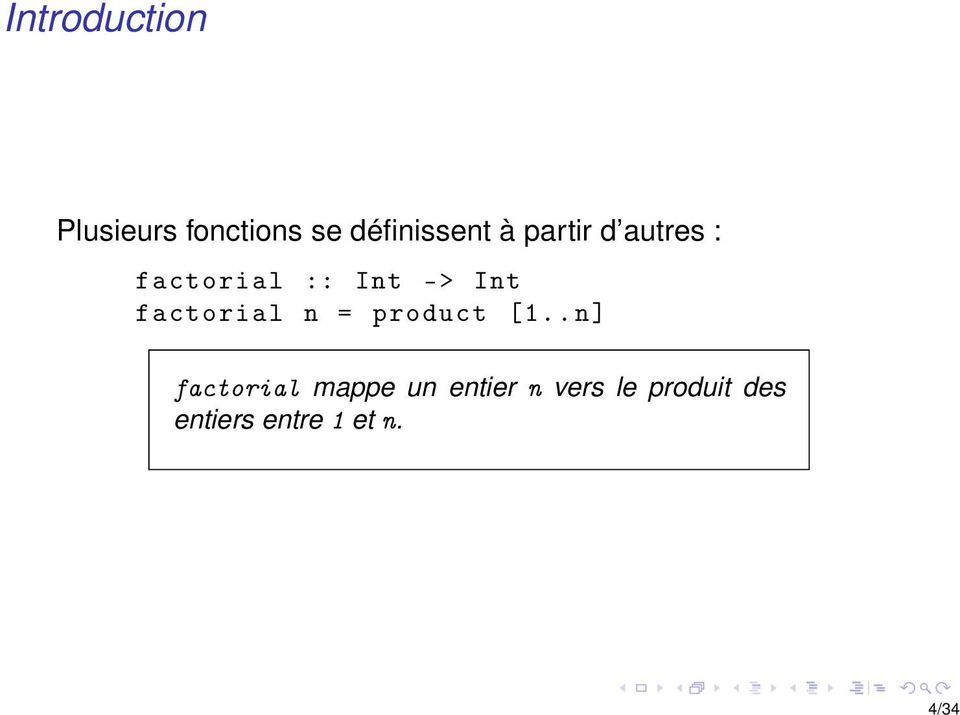 - > Int factorial n = product [ 1.