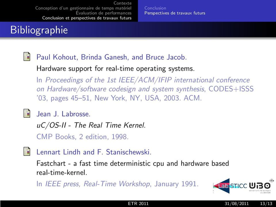 In Proceedings of the 1st IEEE/ACM/IFIP international conference on Hardware/software codesign and system synthesis, CODES+ISSS 03, pages 45 51, New
