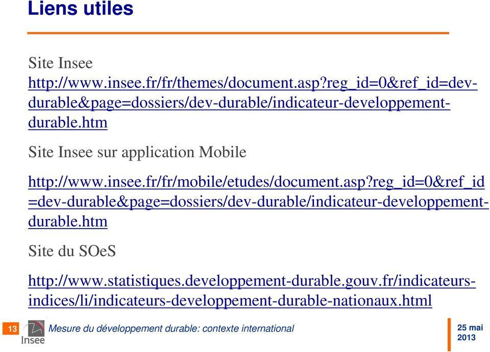 htm Site Insee sur application Mobile Site du SOeS http://www.insee.fr/fr/mobile/etudes/document.asp?
