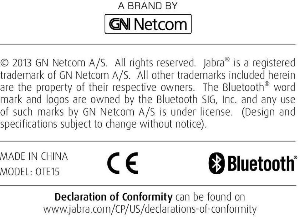 The Bluetooth word mark and logos are owned by the Bluetooth SIG, Inc.