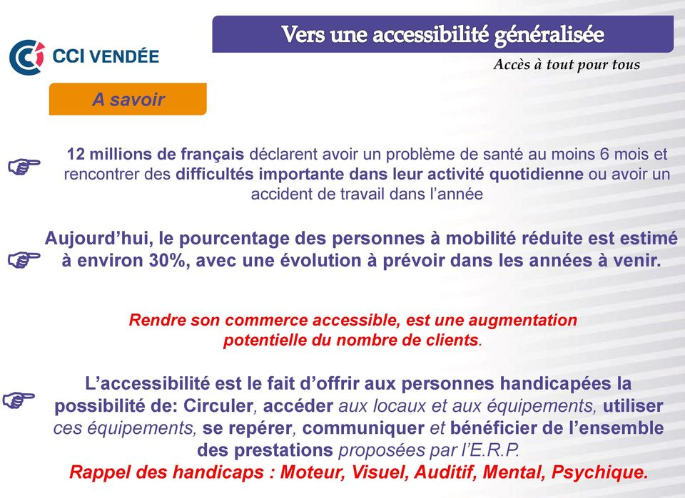 Rendre son commerce accessible, est une augmentation potentielle du nombre de clients.