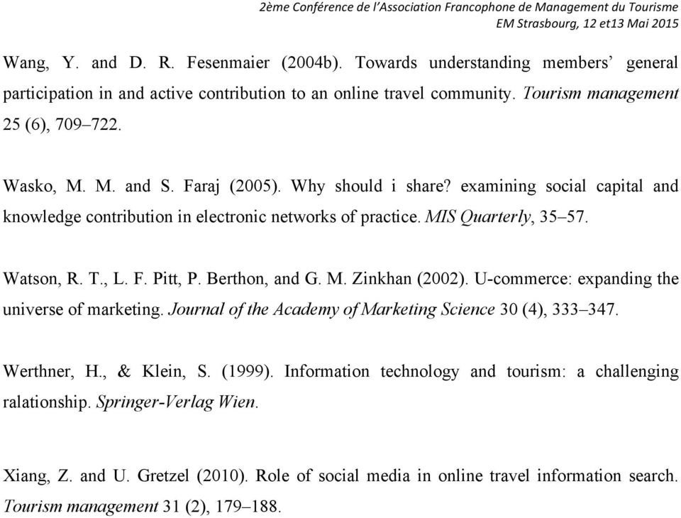 Berthon, and G. M. Zinkhan (2002). U-commerce: expanding the universe of marketing. Journal of the Academy of Marketing Science 30 (4), 333 347. Werthner, H., & Klein, S. (1999).