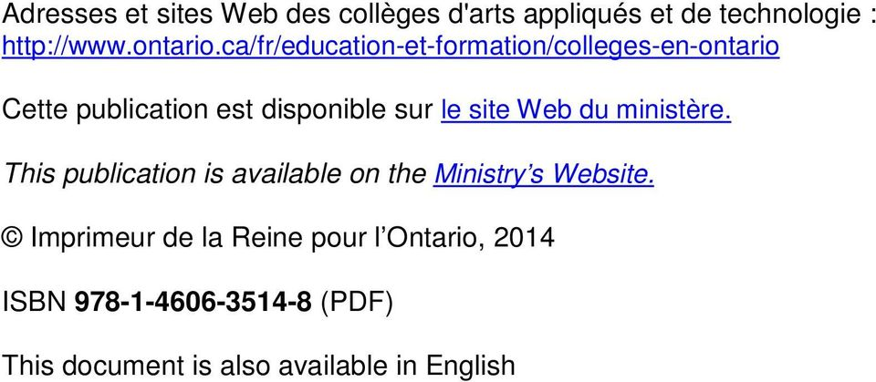 Web du ministère. This publication is available on the Ministry s Website.